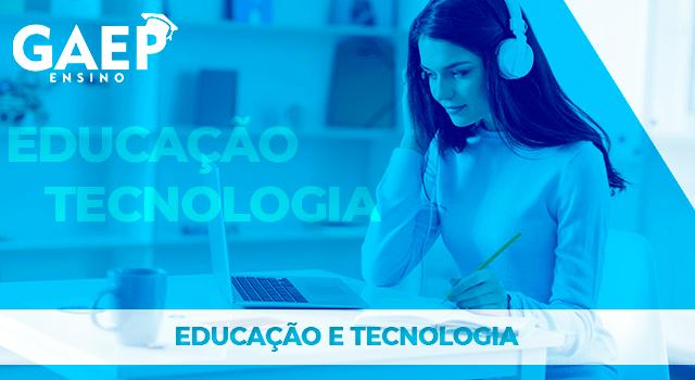 Educação e Tecnologia - GAEP Ensino 3-min